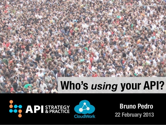 Who's using your API?