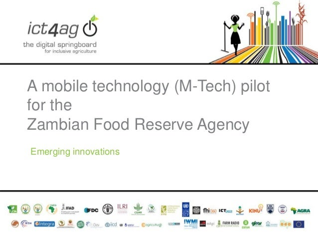A mobile technology (M-Tech) pilot for the Zambian Food Reserve Agency Emerging innovations