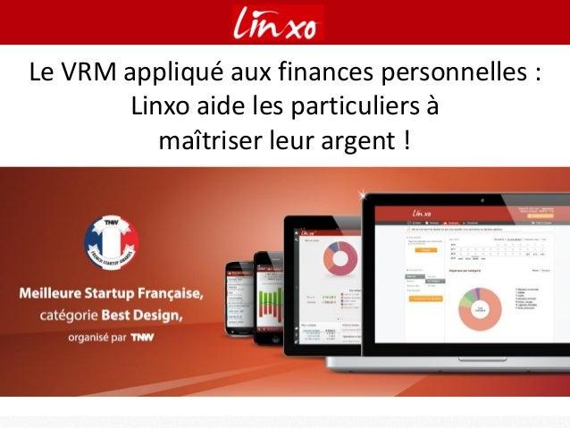 Le VRM appliqué aux finances personnelles : Linxo aide les particuliers à maîtriser leur argent !