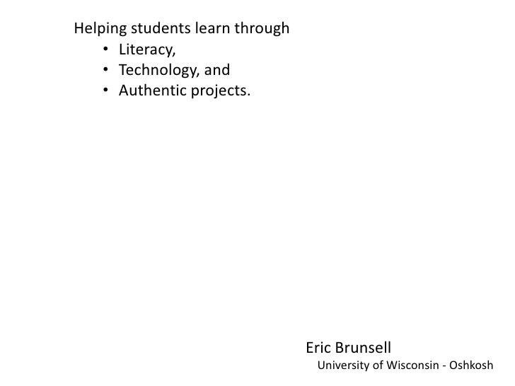 Helping students learn through<br /><ul><li>Literacy,