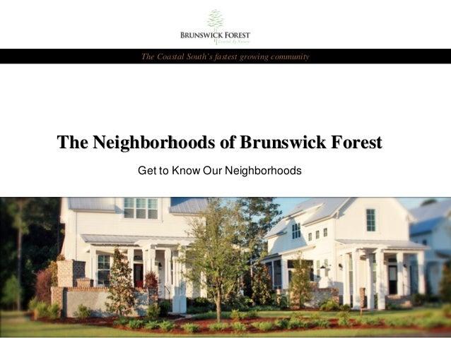The Neighborhoods of Brunswick ForestThe Neighborhoods of Brunswick ForestGet to Know Our NeighborhoodsThe Coastal South's...