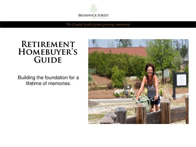 The Coastal South's fastest growing communityRetirementHomebuyer's  GuideBuilding the foundation for a    lifetime of memo...