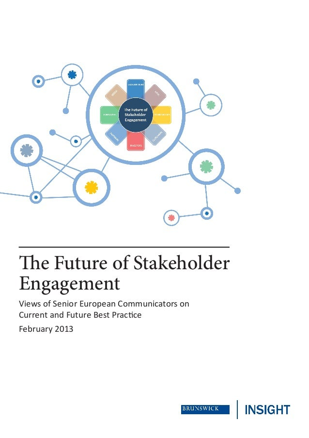 The Future of StakeholderEngagementViews of Senior European Communicators onCurrent and Future Best PracticeFebruary 2013