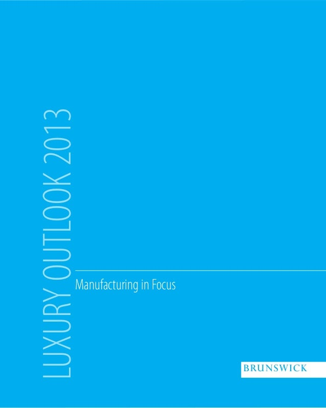 LUXURY OUTLOOK 2013                Manufacturing in Focus