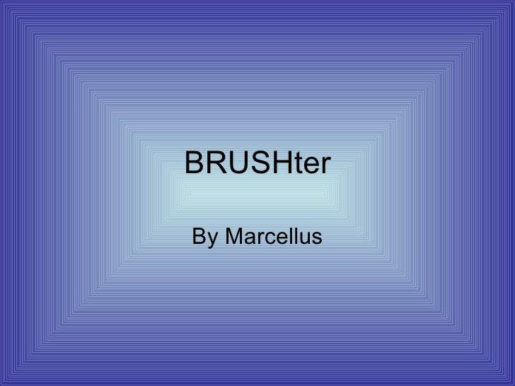BRUSHter by Marcellus