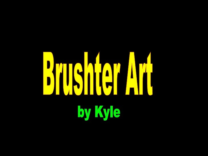 Brushter Art by Kyle