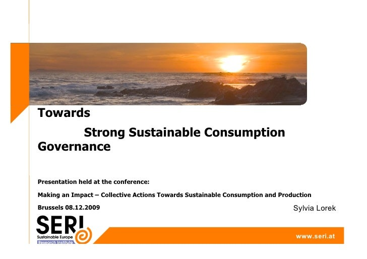 Towards       Strong Sustainable Consumption Governance  Presentation held at the conference:  Making an Impact – Collecti...