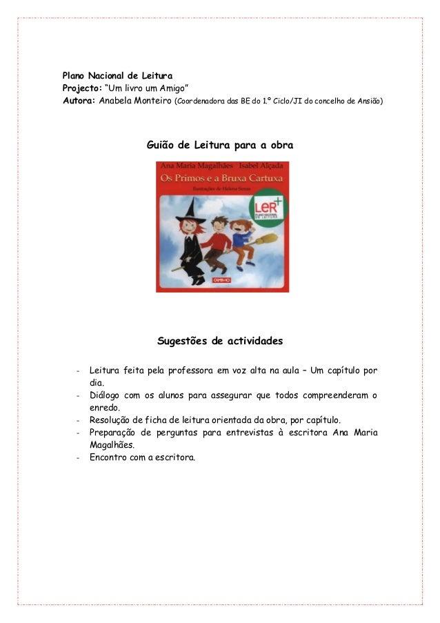 """Plano Nacional de LeituraProjecto: """"Um livro um Amigo""""Autora: Anabela Monteiro (Coordenadora das BE do 1.º Ciclo/JI do con..."""