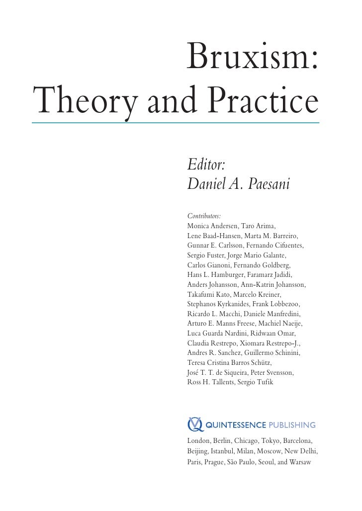 Bruxism:Theory and Practice          Editor:          Daniel A. Paesani          Contributors:          Monica Andersen, T...