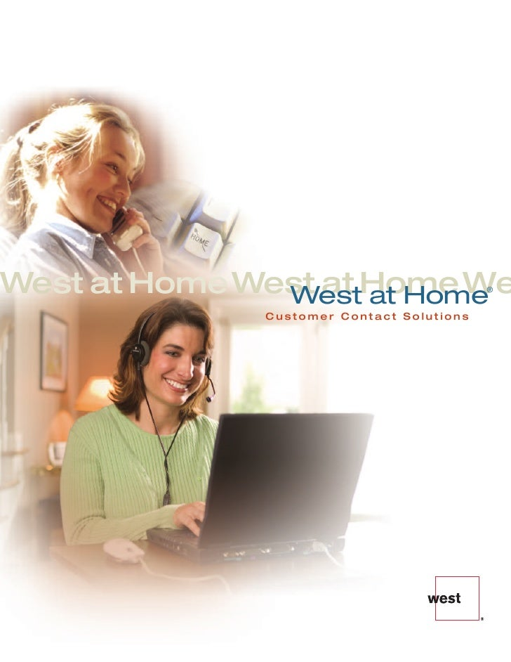West at HomeWest at HomeWe               West at Home                ®                Customer Contact Solutions