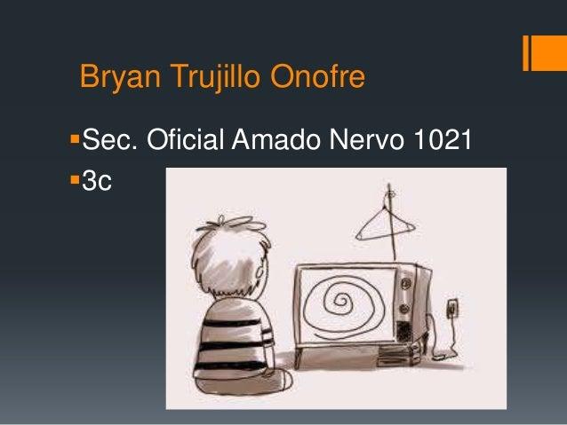Bryan Trujillo OnofreSec. Oficial Amado Nervo 10213c