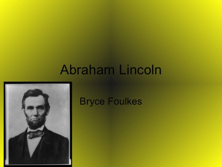 Abraham Lincoln Bryce Foulkes