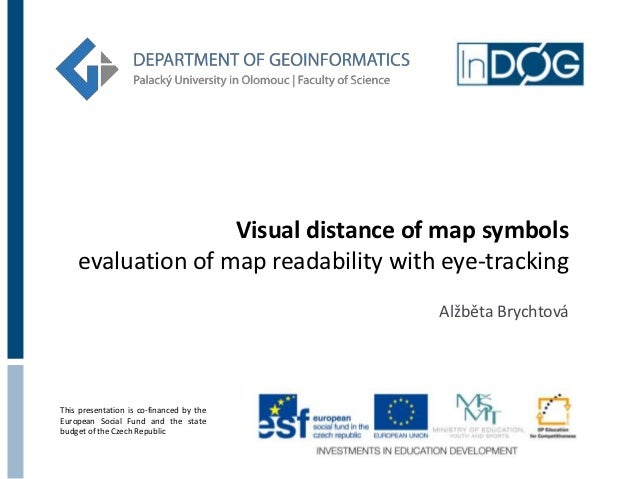 Brychtová, A: Visual distance of map symbols: evaluation of map readability with eye-tracking