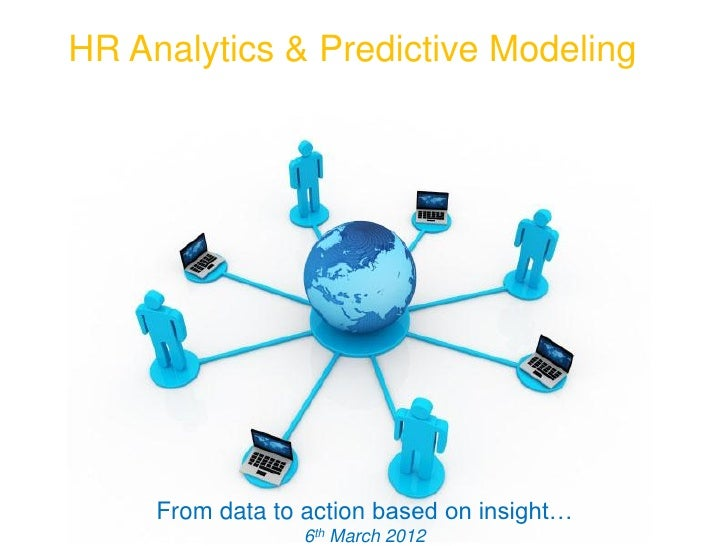 HR Analytics & Predictive Modeling     From data to action based on insight…               Free Powerpoint Templates      ...