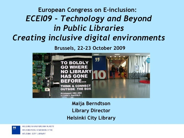 European Congress on E-inclusion:   ECEI09  -  Technology and Beyond in Public Libraries Creating inclusive digital enviro...