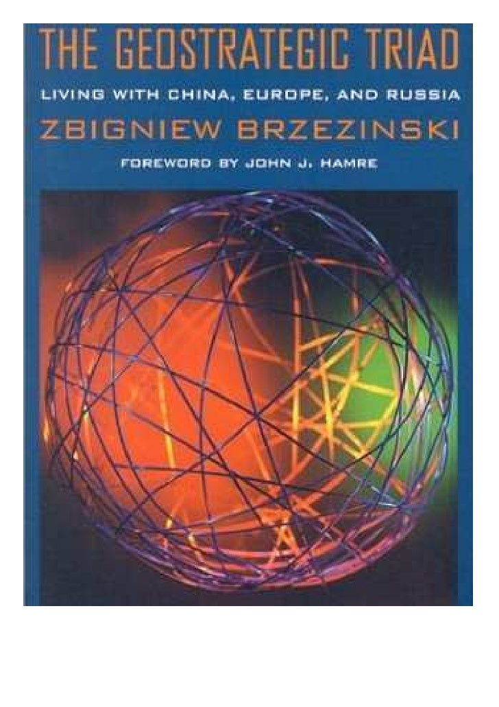 Brzezinski   The Geostrategic Triad   Living With China, Europe And Russia (2000)