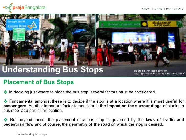 Placement of Bus Stops <ul><li>In deciding just where to place the bus stop, several factors must be considered.  </li></u...