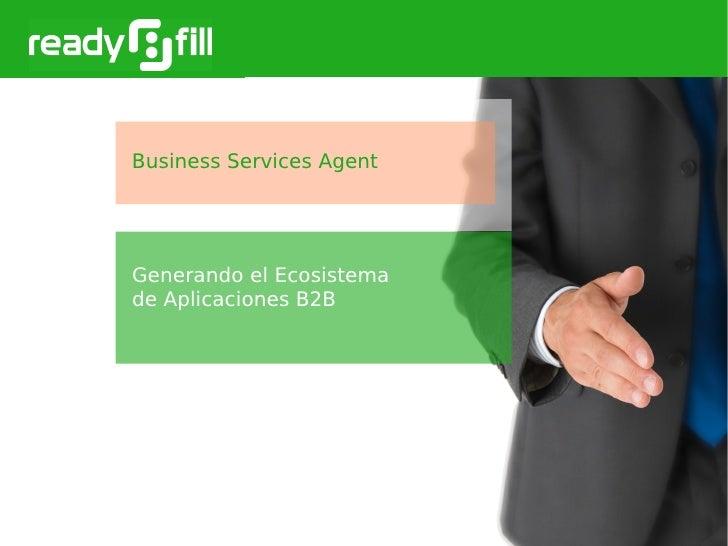 Business Services Agent-Creando el Ecosistema de Aplicaciones B2B
