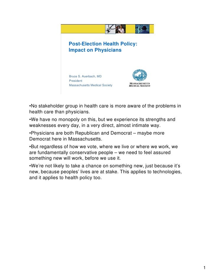 Post-Election Health Policy:                   Impact on Physicians                       Bruce S. Auerbach, MD           ...