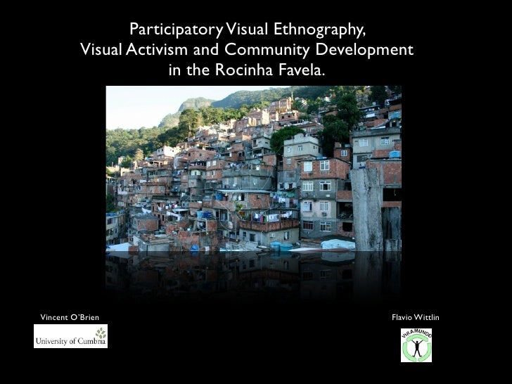 Participatory Visual Ethnography,           Visual Activism and Community Development                        in the Rocinh...