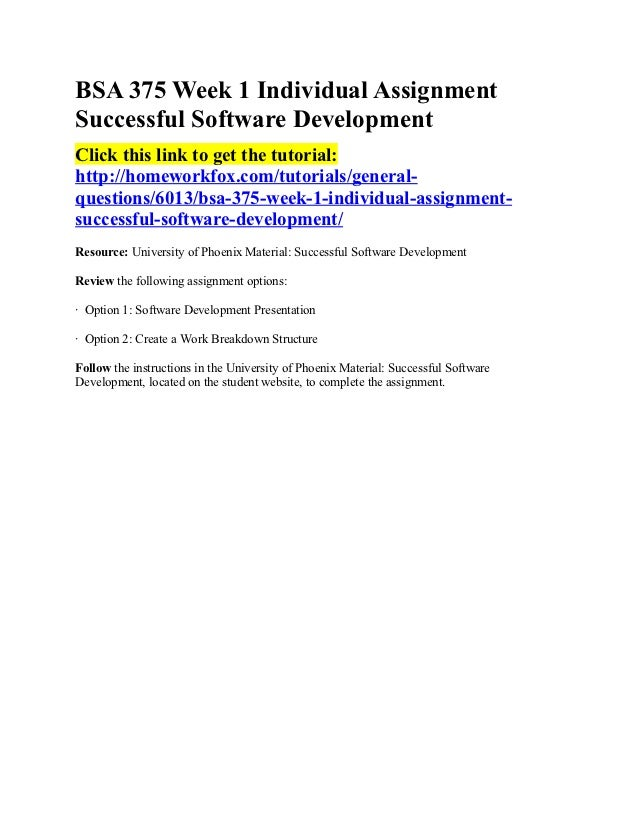 bsa 375 software development presentation Bsa 375 entire course  contrast the agile principles with the typical software development practices found in the traditional  submit your presentation as a.