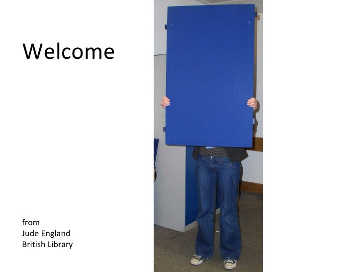 Welcome  from  Jude England British Library