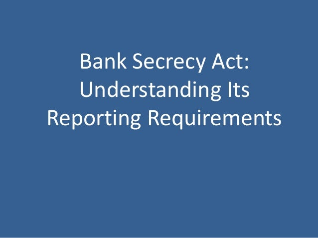 Bank secrecy act understanding its reporting requirements