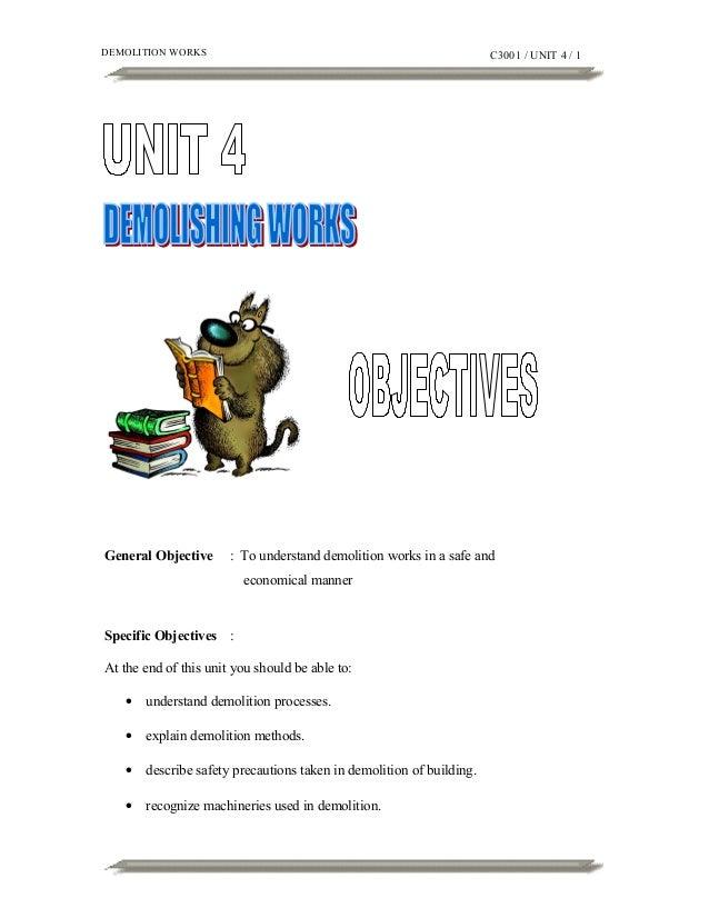 DEMOLITION WORKS  General Objective  C3001 / UNIT 4 / 1  : To understand demolition works in a safe and economical manner ...