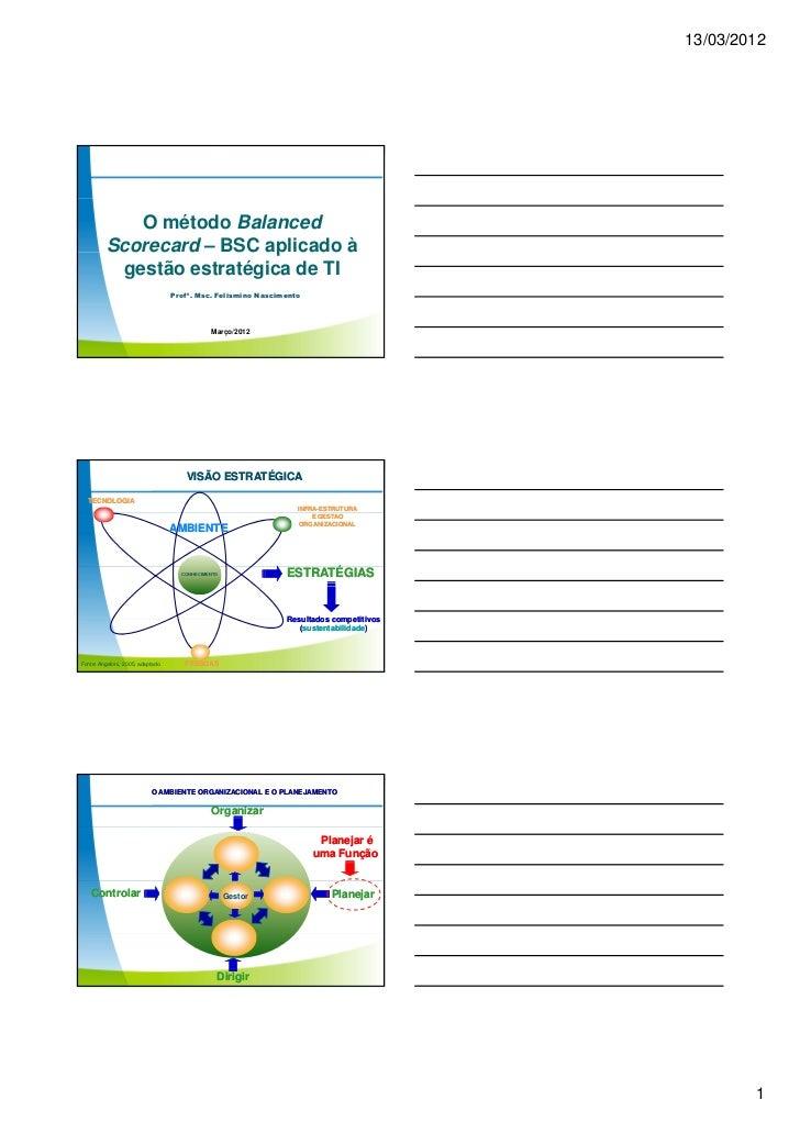 13/03/2012             O método Balanced          Scorecard – BSC aplicado à           gestão estratégica de TI           ...