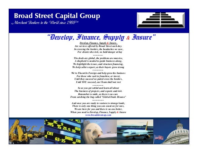 Broad Street Capital Group Merchant Bankers To The World Since 1988™ Broad Street Capital Group Merchant Bankers to the Wo...