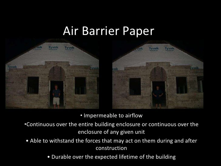 Air Barrier Paper<br /><ul><li> Impermeable to airflow
