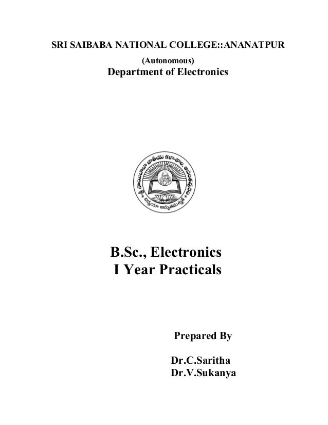 SRI SAIBABA NATIONAL COLLEGE::ANANATPUR                (Autonomous)         Department of Electronics         B.Sc., Elect...