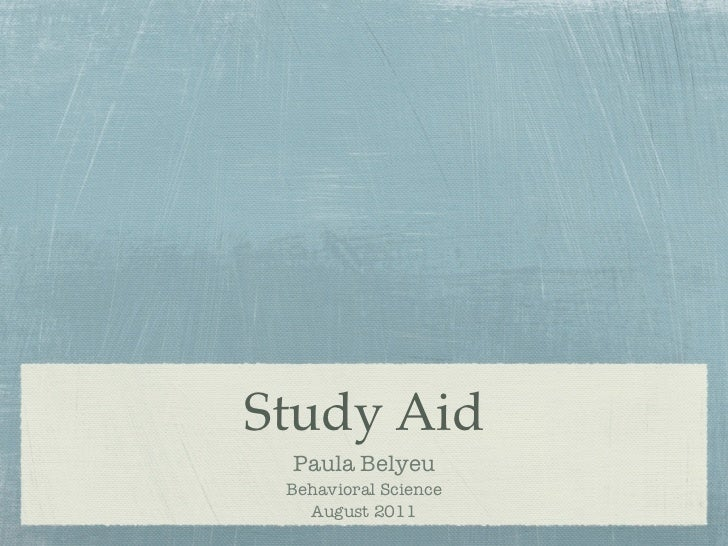 Study Aid Paula Belyeu Behavioral Science   August 2011