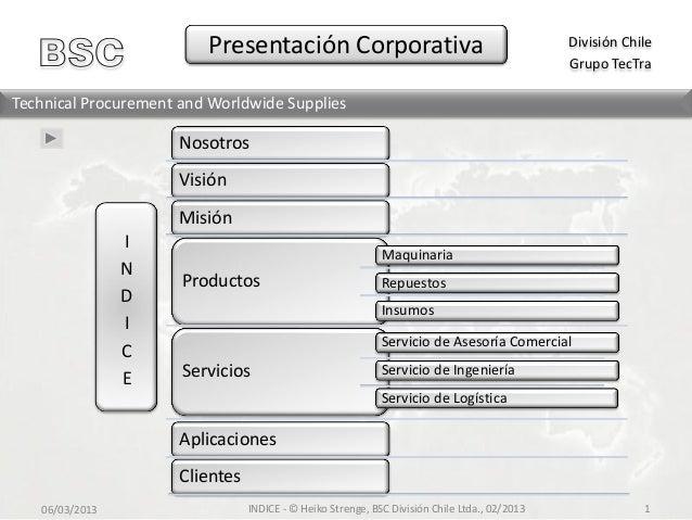 División ChileGrupo TecTraBSC Presentación CorporativaINDICENosotrosVisiónMisiónProductosMaquinariaRepuestosInsumosServici...