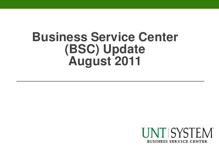 Business Service Center (BSC) UpdateAugust 2011<br />
