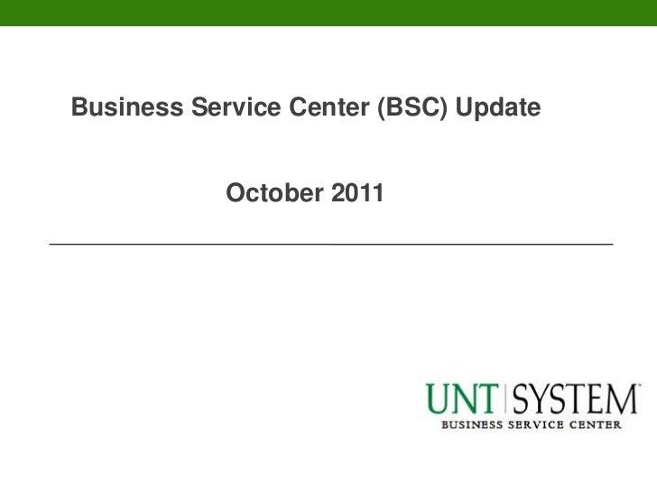 Business Service Center (BSC) Update           October 2011