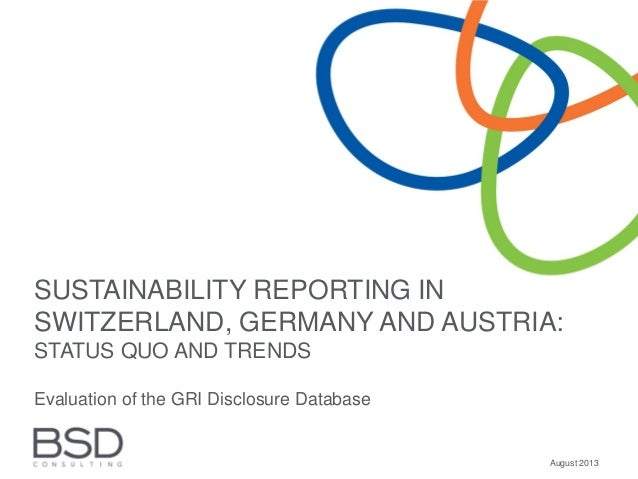 SUSTAINABILITY REPORTING IN SWITZERLAND, GERMANY AND AUSTRIA: STATUS QUO AND TRENDS Evaluation of the GRI Disclosure Datab...
