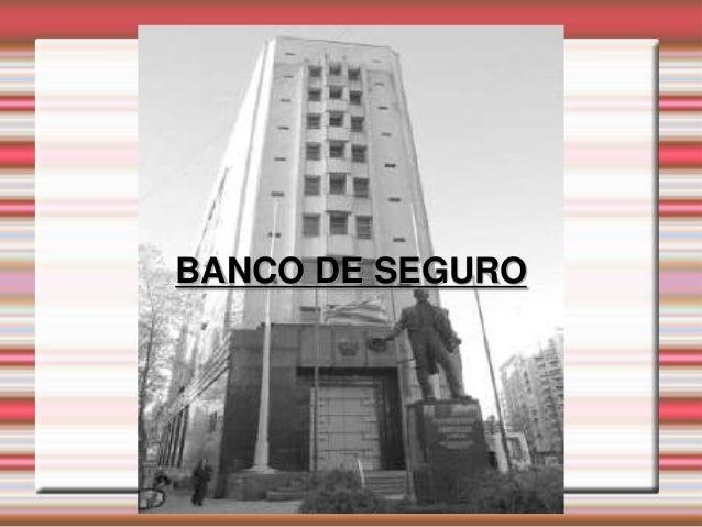 BANCO DE SEGURO