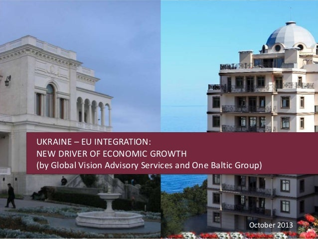 UKRAINE – EU INTEGRATION: NEW DRIVER OF ECONOMIC GROWTH (by Global Vision Advisory Services and One Baltic Group)  October...