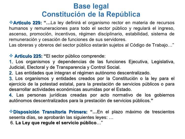 """<ul><li>Artículo 229:  """"… La ley definirá el organismo rector en materia de recursos humanos y remuneraciones para todo el..."""