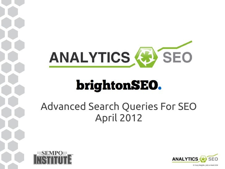 Advanced Search Queries For SEO          April 2012
