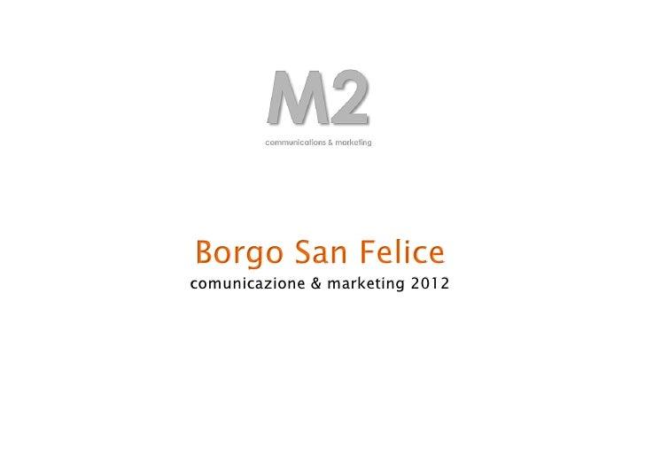 Borgo San Felicecomunicazione & marketing 2012