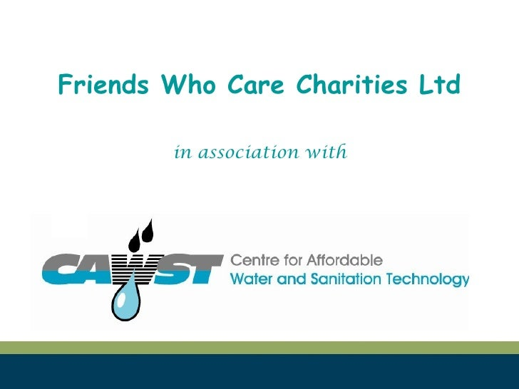 Friends Who Care Charities Ltd in association with