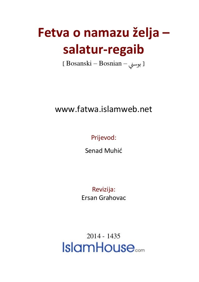 Fetva o namazu želja – salatur-regaib ] Bosanski – Bosnian – بوسين [ www.fatwa.islamweb.net Prijevod: Senad Muhić Revizi...