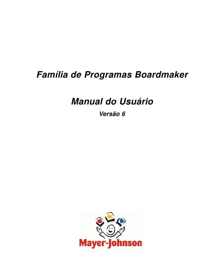 Família de Programas Boardmaker       Manual do Usuário            Versão 6