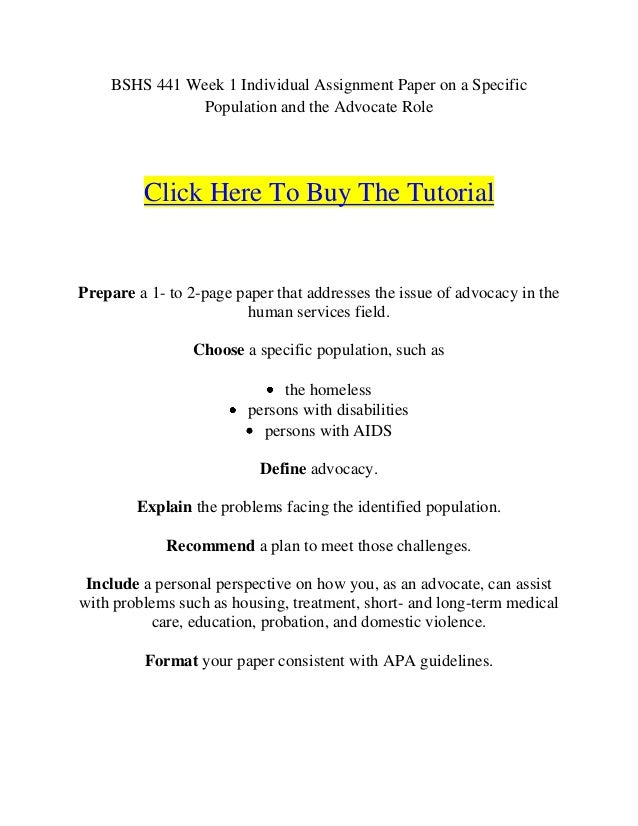 specific population and the advocate role essay Bshs442 week 1 specific population and the advocate role paper and presentation posted on may 11, 2014.