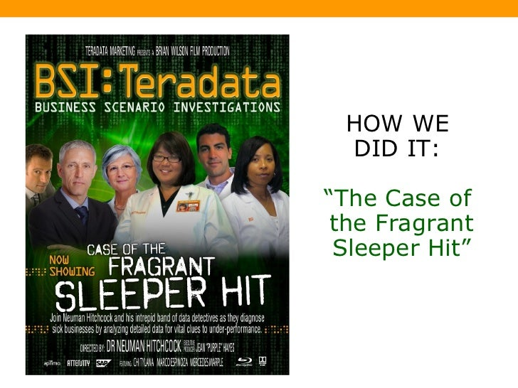"HOW WE  DID IT:  "" The Case of  the Fragrant Sleeper Hit"""