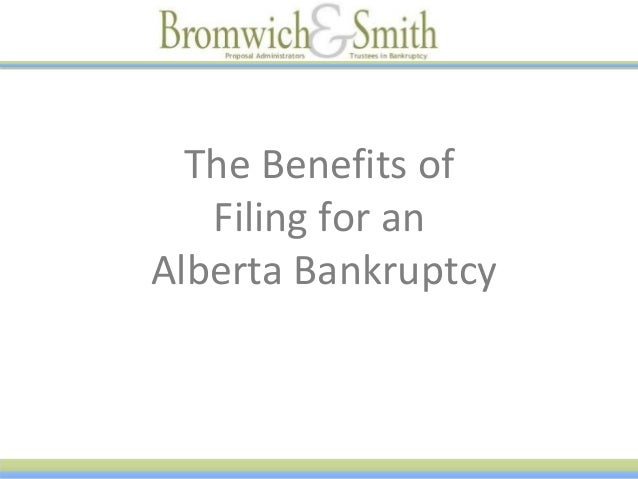 The Benefits of Filing for an Alberta Bankruptcy by Bromwich and Smith