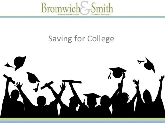 Savings for College: Presented by Bromwich and Smith