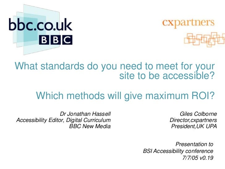 2005: Accessibility: which site production standards and testing methods will give maximum return on investment